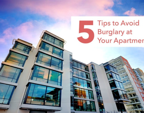 Apartment Safety: 5 Tips To Avoid A Burglary At Your Apartment