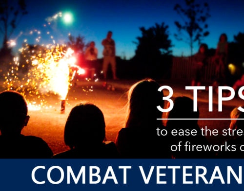 3 Tips To Ease The Stress of Fireworks on Combat Veterans
